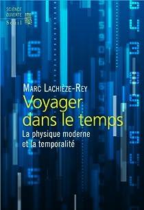 Voyager Dans Le Temps La Physique Moderne Et La Temporalite