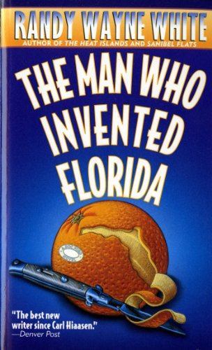 The Man Who Invented Florida: A Doc Ford Novel (Doc Ford Novels) (Islands The Heat)