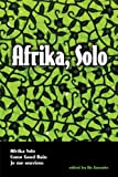 img - for Afrika, Solo (Afrika Solo / Come Good Rain / Je me souviens) book / textbook / text book