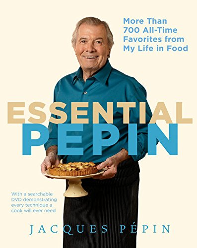 Essential Pépin: More Than 700 All-Time Favorites from My Life in Food by Jacques Pépin