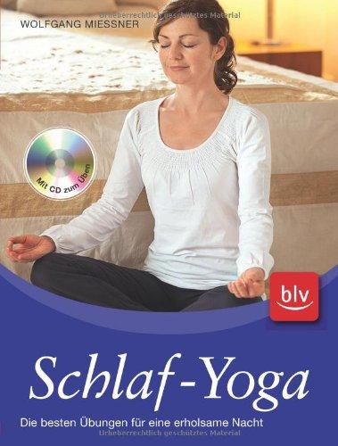 Schlaf-Yoga: Die besten Übungen für eine erholsame Nacht: Amazon ...