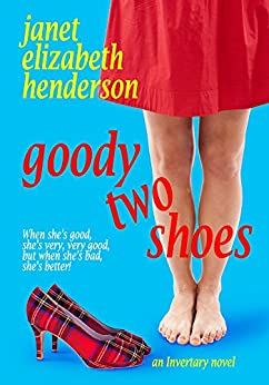 Goody Two Shoes: Romantic Comedy (Scottish Highlands Book 2) by [Henderson, Janet Elizabeth]