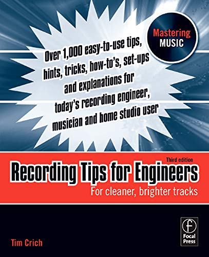 Recording Tips for Engineers, Third Edition: For cleaner,...