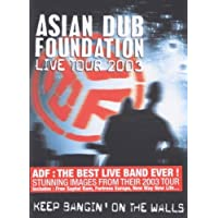 Asian Dub Foundation : Live tour 2003 - Keep bangin' on the walls