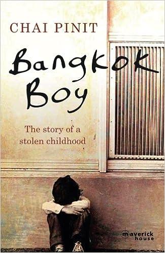 Bangkok Boy The Story Of A Stolen Childhood Chai Pinit 9781905379514 Amazon Books