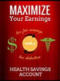 Maximize Your Earnings With a Health Savings Account