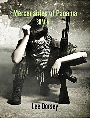 Mercenaries of Panama: Shada by [Dorsey, Lee]