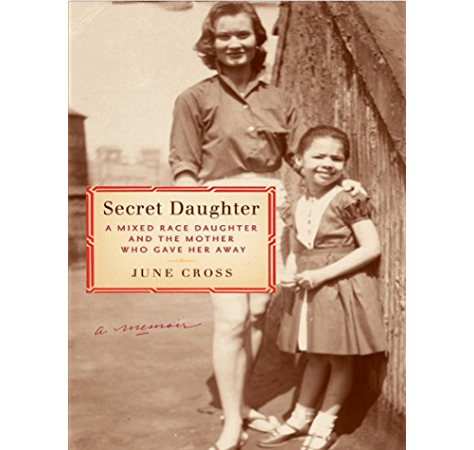 Secret Daughter A Mixed Race Daughter And The Mother Who Gave Her Away Kindle Edition By Cross June Politics Social Sciences Kindle Ebooks Amazon Com