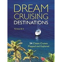 Dream Cruising Destinations: 24 Classic Cruises Mapped and Explored