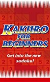 img - for Kakuro for Beginners Red: Get Into the New Sudoku! (Bk. 1) book / textbook / text book
