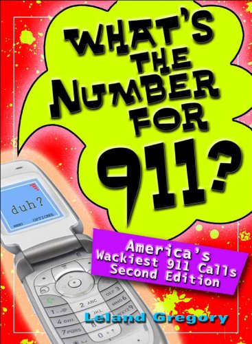 - What's the Number for 911?: America's Wackiest 911 Calls