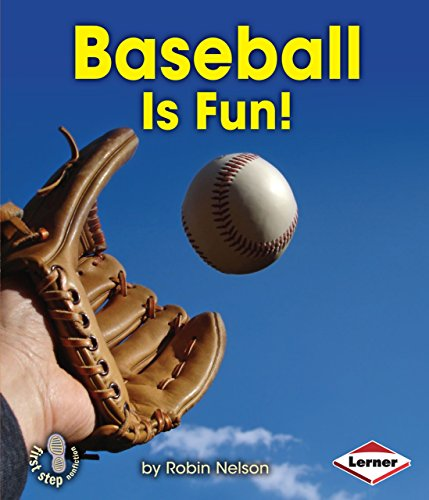 Baseball Is Fun! (First Step Nonfiction - Sports Are Fun!) ()