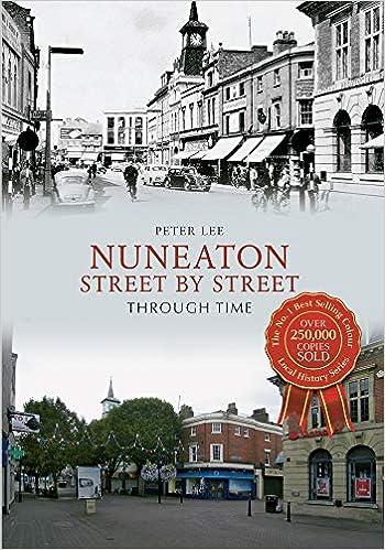 nuneaton street by street through time
