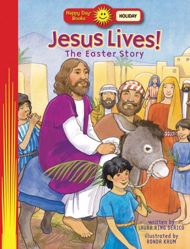 Jesus Lives! The Easter Story (Happy Day® Books: Holiday & Seasonal) by Happy Day Book
