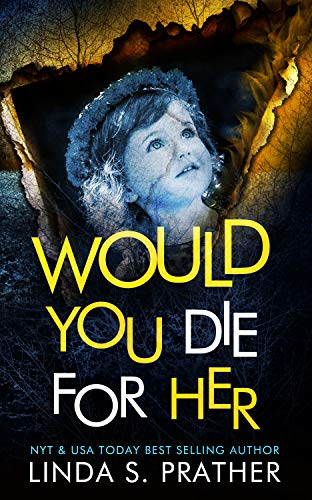 Would You Die For Her by [Prather, Linda S.]