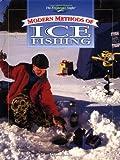 Modern Methods of Ice Fishing, Tom Gruenwald and Creative Publishing International Editors, 0865730717