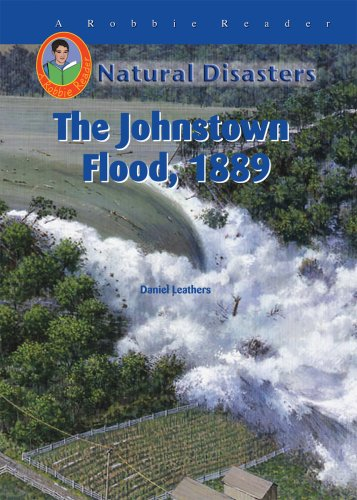The Johnstown Flood, 1889 (Robbie Readers) (Natural Disasters (Mitchell Lane)) pdf