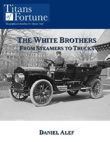 The White Brothers: From Steamers to Trucks (Titans of Fortune) (Sales Truck Army)