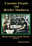 Cocaine Fiends and Reefer Madness, Michael Starks, 1579511899