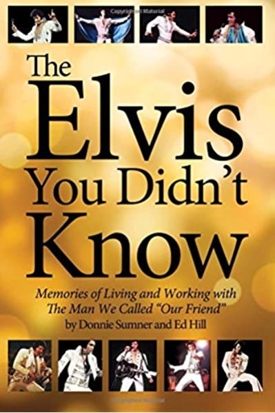 The Elvis You Didnt Know: Amazon.es: Ed Hill, Donnie Sumner ...