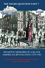 The reader will be exposed to the memoirs of the people who were present during the American Revolution. These memoirs describe a black British/German army that invaded and occupied the 13 black British colonies; some cities were occupied by ...