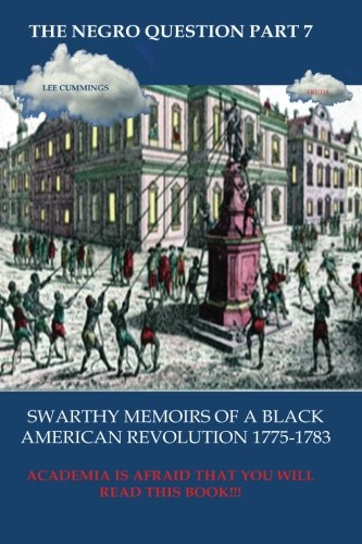 The Negro Question Part 7 Swarthy Memoirs of a black American Revolution (Mind Map 7)