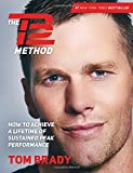 ISBN: 1501180738 - The TB12 Method: How to Achieve a Lifetime of Sustained Peak Performance