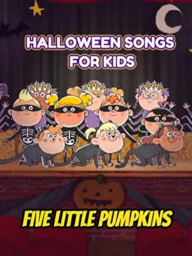 Five Little Pumpkins - Halloween Songs for (Song Halloween 3)