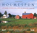 img - for Holmespun: An Intimate Portrait of an Amish and Mennonite Community book / textbook / text book