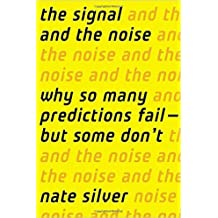 The Signal and the Noise: Why So Many Predictions Fail - But Some Don't by Nate Silver 1 edition (Textbook ONLY, Hardcover)