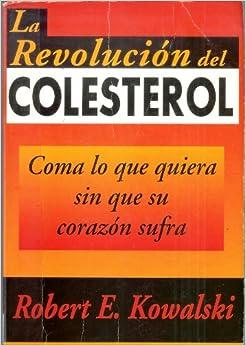 La revolucion del colesterol/The Revolutionary Cholesterol Breakthrough (Spanish Edition)