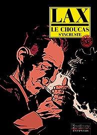 Le Choucas, tome 2 : Le Choucas s'incruste par  Lax