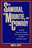 The Samurai, the Mountie and the Cowboy