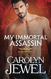 My Immortal Assassin (My Immortal Series) (Volume 3)