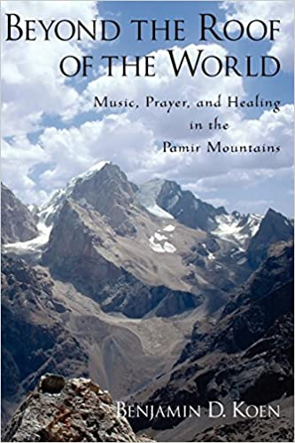 Descargar Utorrent 2019 Beyond The Roof Of The World: Music, Prayer, And Healing In The Pamir Mountains Libro Epub