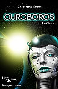 Ouroboros 1 - Clara par Christophe Rosati