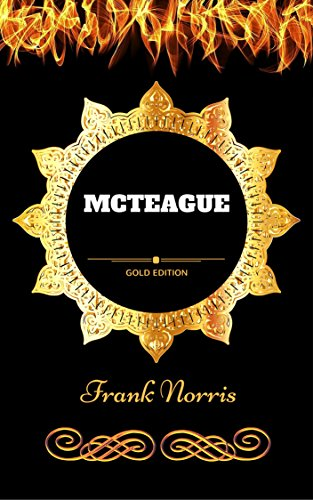 Mcteague: By Frank Norris - Illustrated