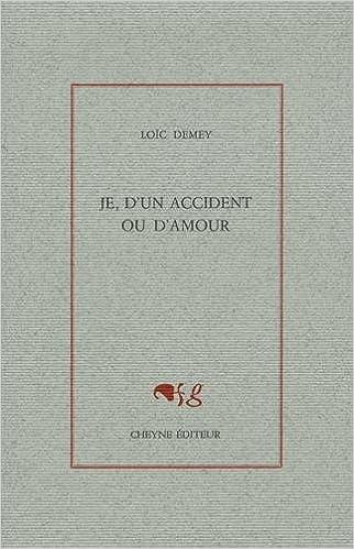 Lire Je, d'un accident ou d'amour pdf epub