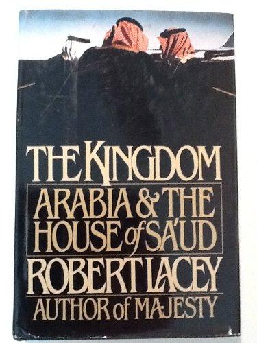 The Kingdom: Arabia & The House of Sa'ud
