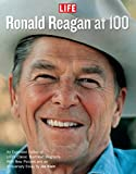 Life Ronald Reagan at 100
