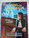 The Ghost in the Noonday Sun, Sid Fleischman, 0590436627