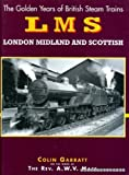 British Steam: London Midland & Scotland (The golden years of British steam trains)