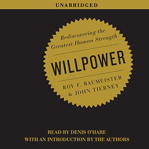 Willpower: Rediscovering the Greatest Human Strength Audiobook [Free Download by Trial] thumbnail