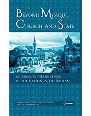 Beyond Mosque, Church, and State: Alternative Narratives of the Nation in the Balkans