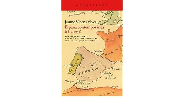 España contemporánea (1814-1953) (Acantilado): Amazon.es: Vicens Vives, Jaume, Monreal Salvador, José Ramón: Libros