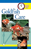 Quick & Easy Goldfish Care (Quick & Easy (TFH Publications))