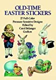 Old-Time Easter Stickers: 27 Full-Color Pressure-Sensitive Designs (Dover Stickers)