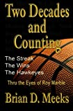 img - for Two Decades and Counting: The Streak, The Wins, The Hawkeyes: Thru the Eyes of Roy Marble book / textbook / text book