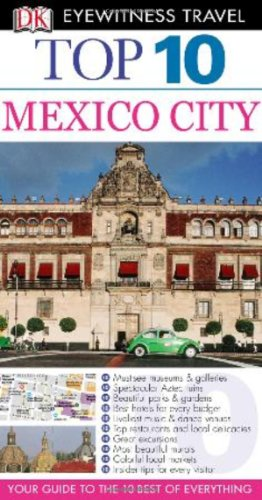 Top 10 Mexico City (Eyewitness Top 10 Travel Guide)