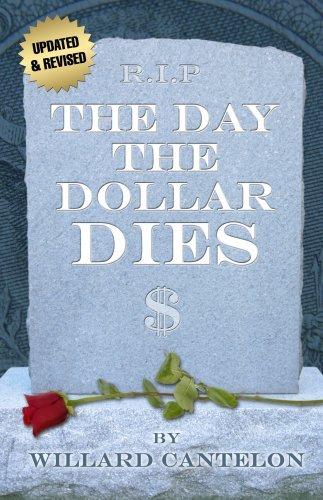 Dollar Die (Day The Dollar Dies by Willard Cantelon (2009-06-01))